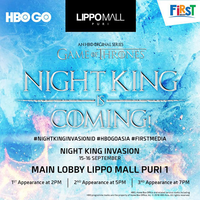hbo night king is coming in lippo mall puri st. moritz