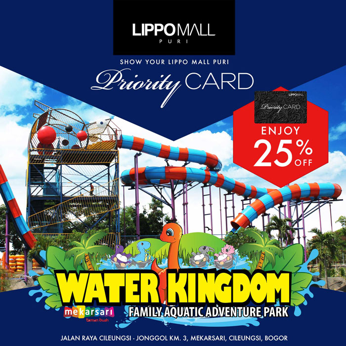 water kingdom promo in lippo mall puri st. moritz with priority card